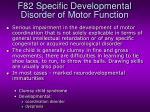 f82 specific developmental disorder of motor function