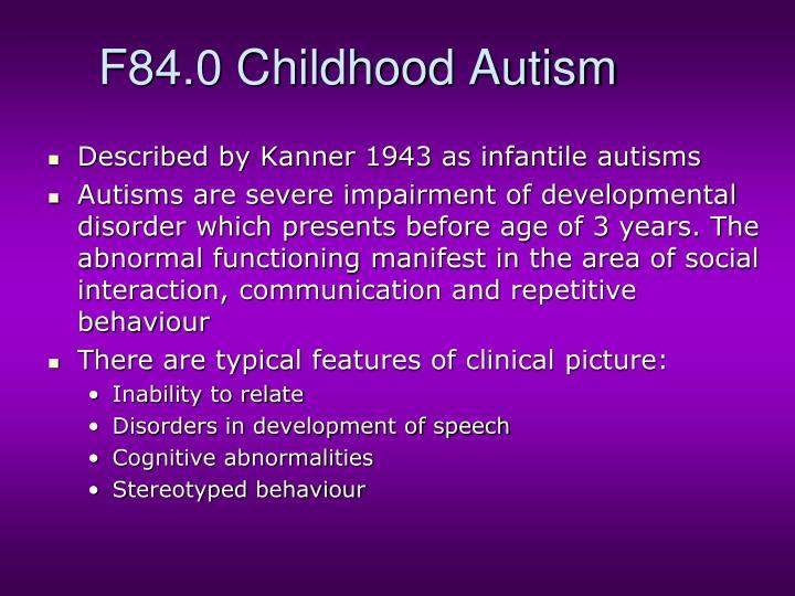 F84.0 Childhood Autism