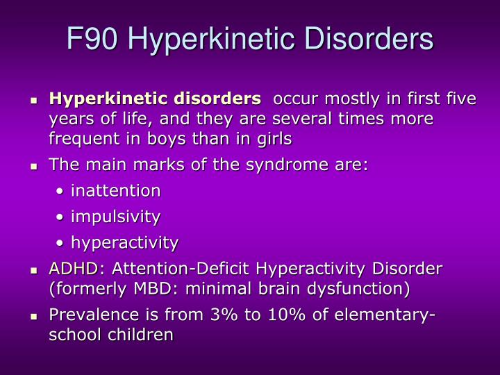 F90 Hyperkinetic Disorders