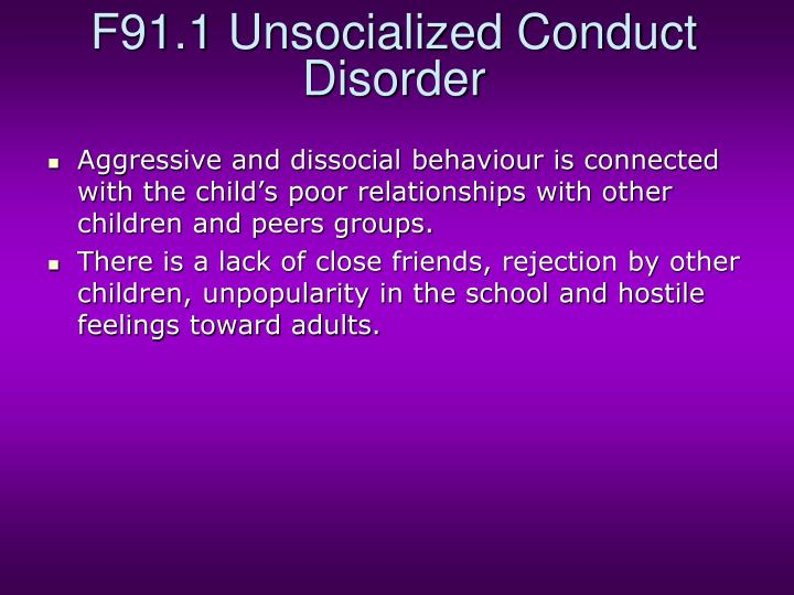 F91.1 Unsocialized Conduct Disorder