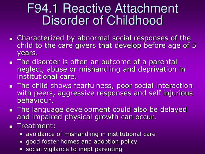 F94.1 Reactive Attachment Disorder of Childhood