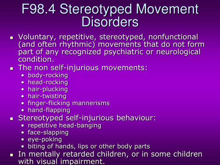 F98.4 Stereotyped Movement Disorders