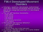 f98 4 stereotyped movement disorders