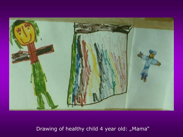 "Drawing of healthy child 4 year old: ""Mama"""