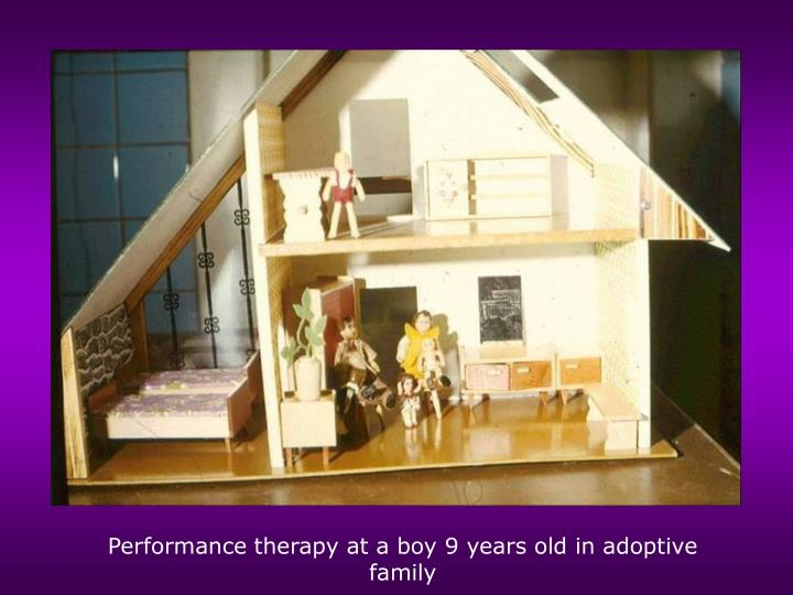 Performance therapy at a boy 9 years old in adoptive family