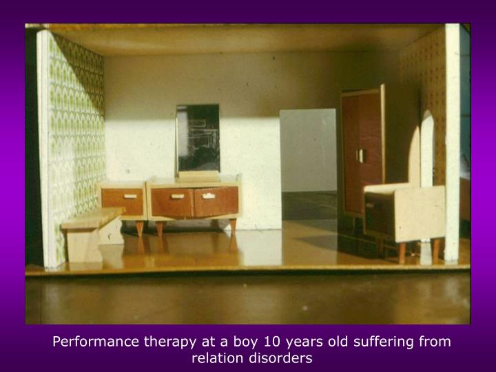 Performance therapy at a boy 10 years old suffering from relation disorders