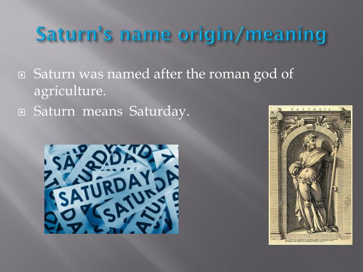 Saturn's name origin/meaning