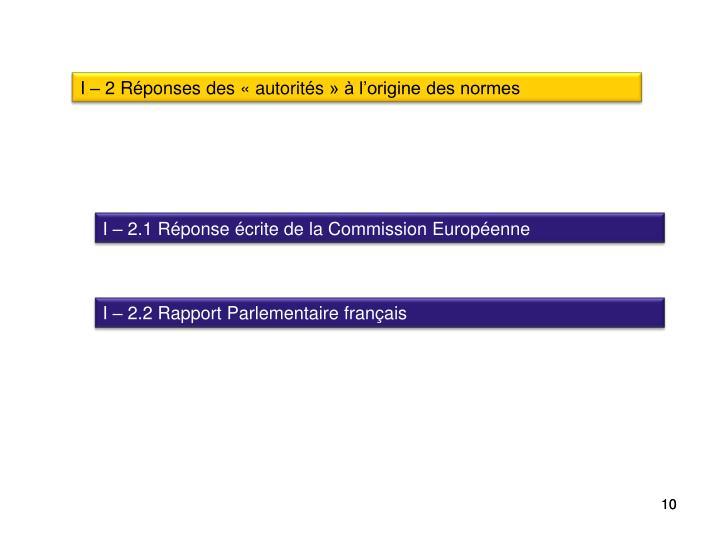 I – 2 Réponses des «autorités» à l'origine des normes