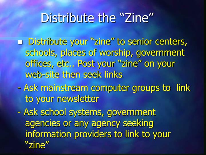 "Distribute the ""Zine"""