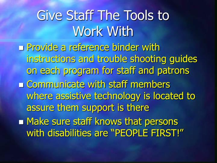 Give Staff The Tools to Work With