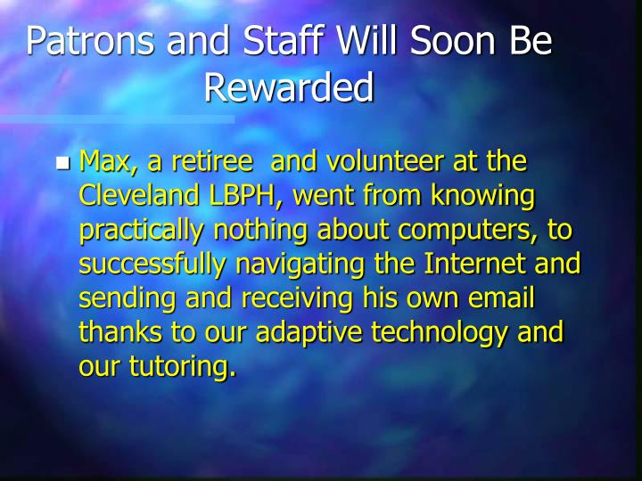 Patrons and Staff Will Soon Be Rewarded
