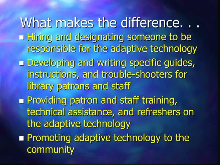What makes the difference. . .