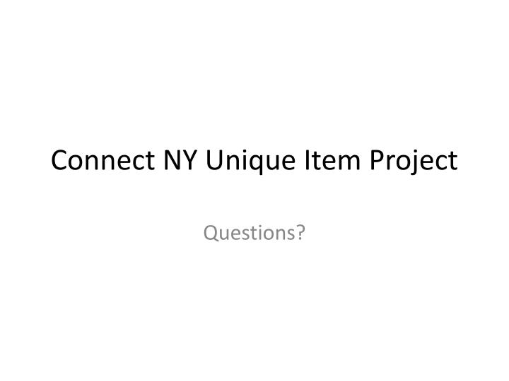 Connect NY Unique Item Project