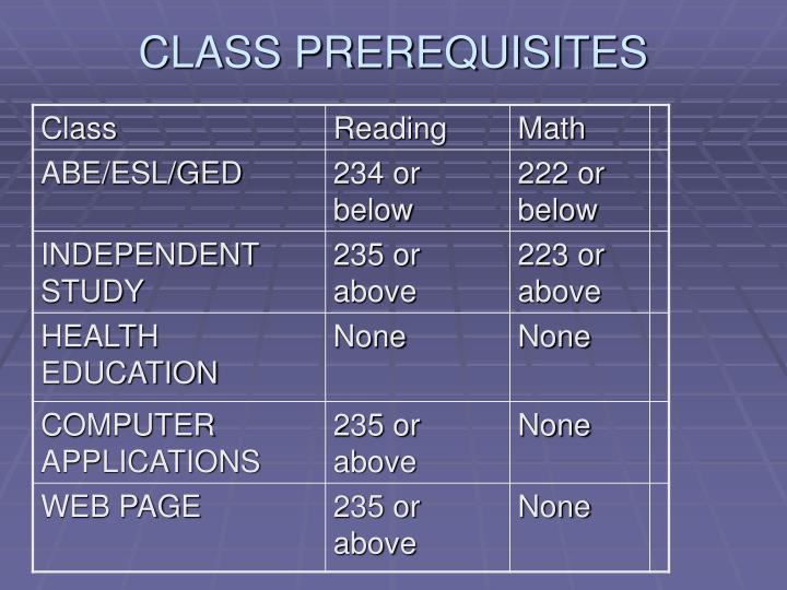 CLASS PREREQUISITES