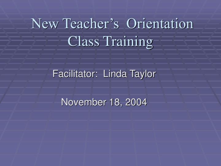 New Teacher's  Orientation Class Training