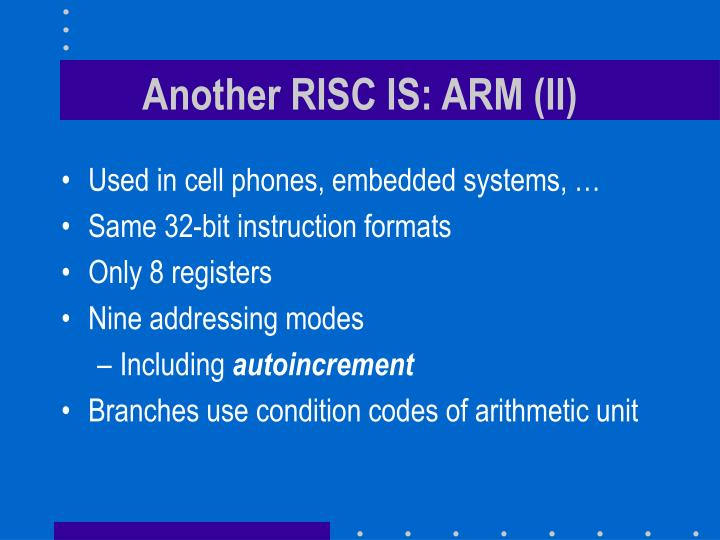 Another RISC IS: ARM (II)
