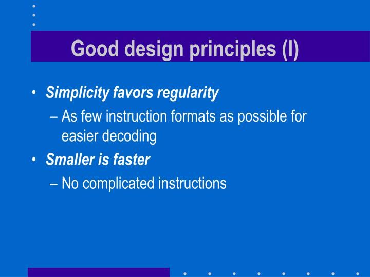Good design principles (I)