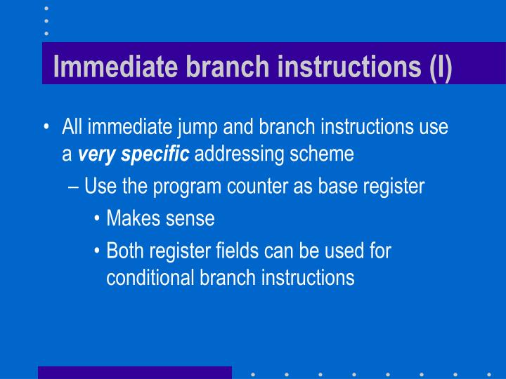 Immediate branch instructions (I)