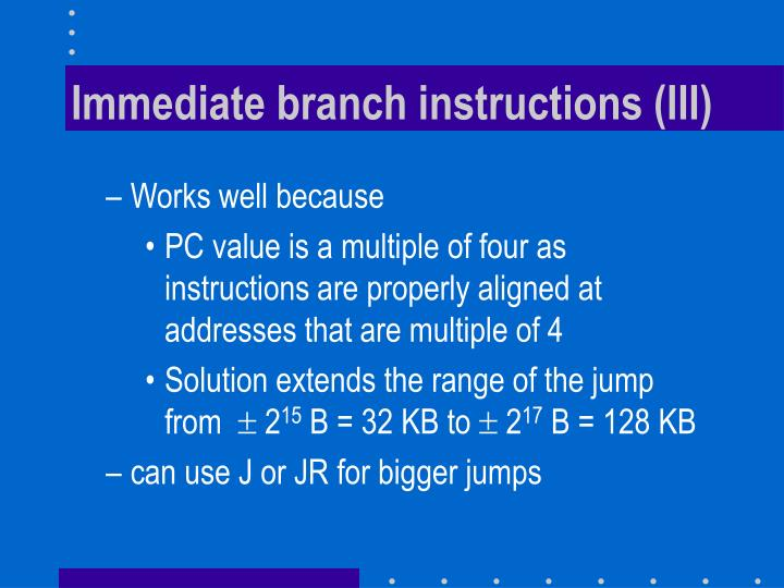 Immediate branch instructions (III)