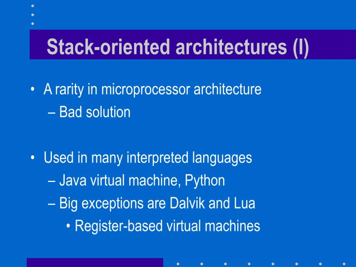 Stack-oriented architectures (I)