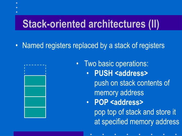 Stack-oriented architectures (II)