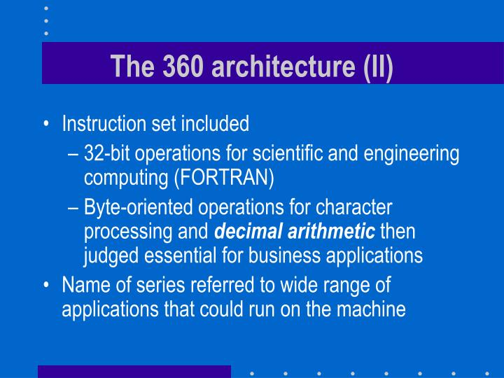The 360 architecture (II)