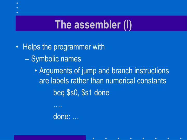 The assembler (I)