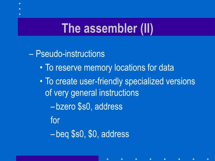 The assembler (II)