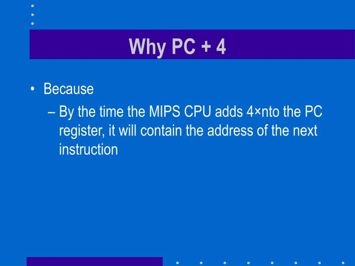 Why PC + 4