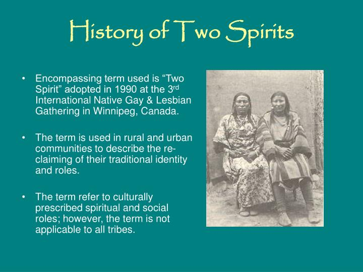 "Encompassing term used is ""Two Spirit"" adopted in 1990 at the 3"