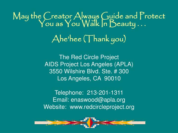 May the Creator Always Guide and Protect You as You Walk In Beauty . . .