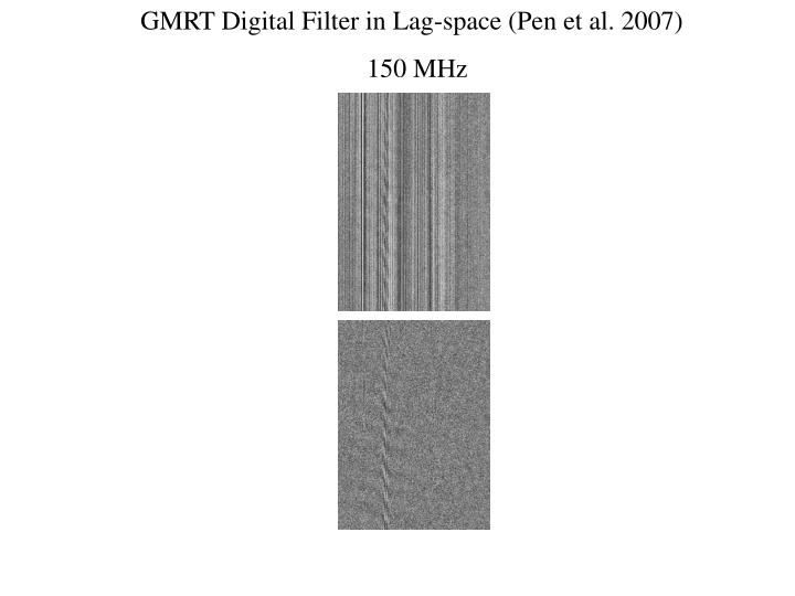 GMRT Digital Filter in Lag-space (Pen et al. 2007)