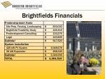 brightfields financials