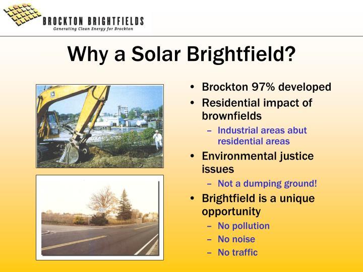 Why a Solar Brightfield?