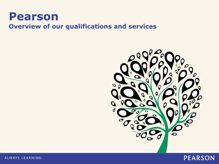 Pearson overview of our qualifications and services
