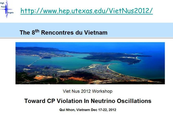 http://www.hep.utexas.edu/VietNus2012/