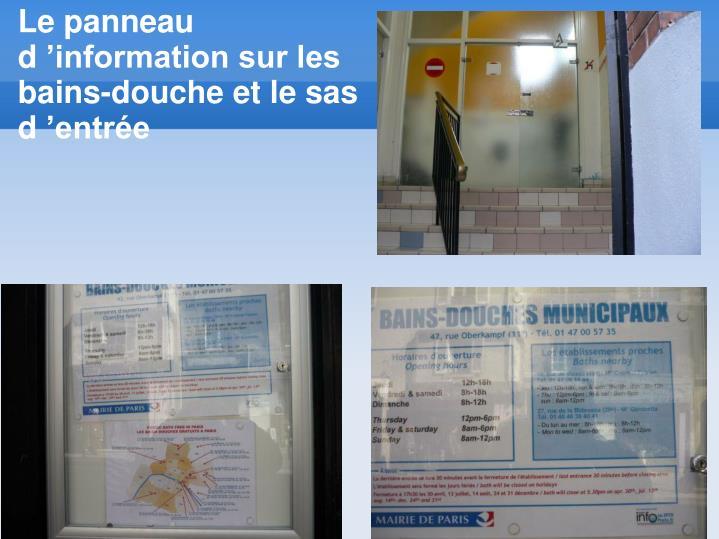 Le panneau d'information sur les bains-douche et le sas d'entrée
