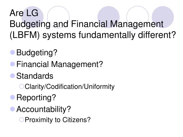 Are lg budgeting and financial management lbfm systems fundamentally different
