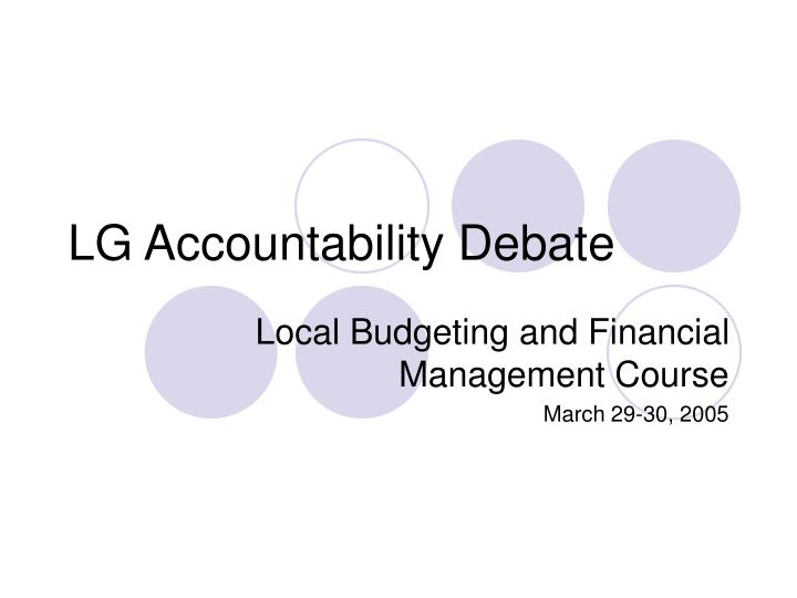 Lg accountability debate