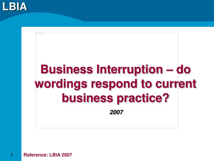 Business interruption do wordings respond to current business practice