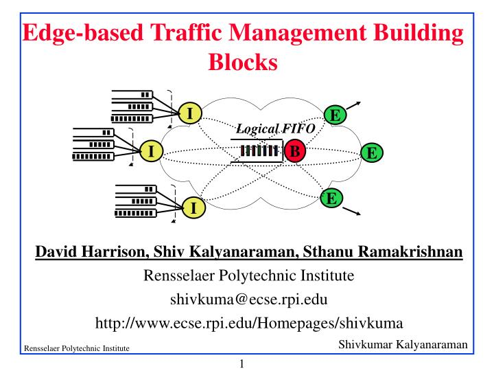 Edge based traffic management building blocks