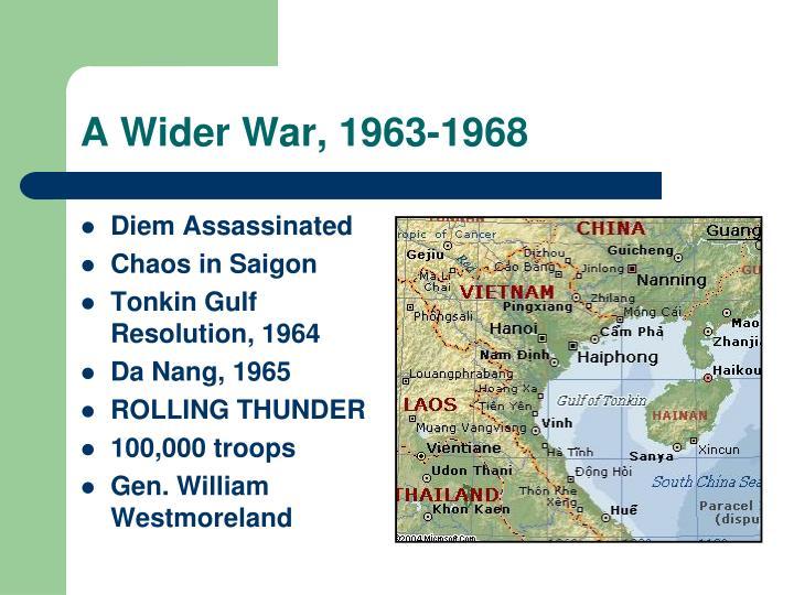 A Wider War, 1963-1968