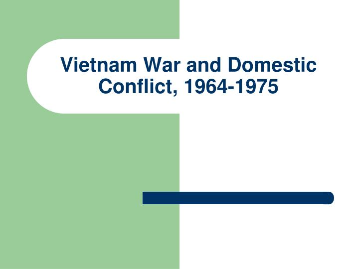 Vietnam war and domestic conflict 1964 1975