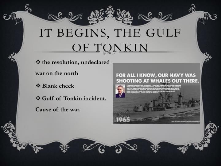 It begins, the gulf of Tonkin