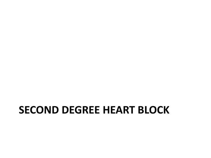 SECOND DEGREE HEART BLOCK