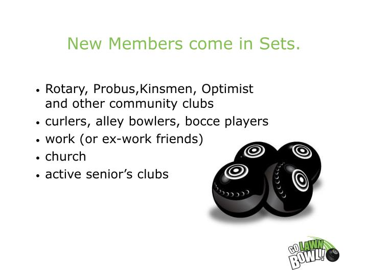 New Members come in Sets.