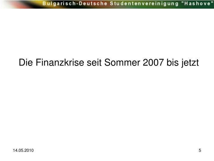 Die Finanzkrise seit Sommer 2007 bis jetzt