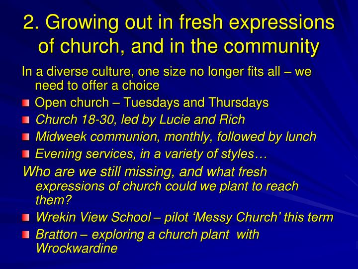 2. Growing out in fresh expressions of church, and in the community