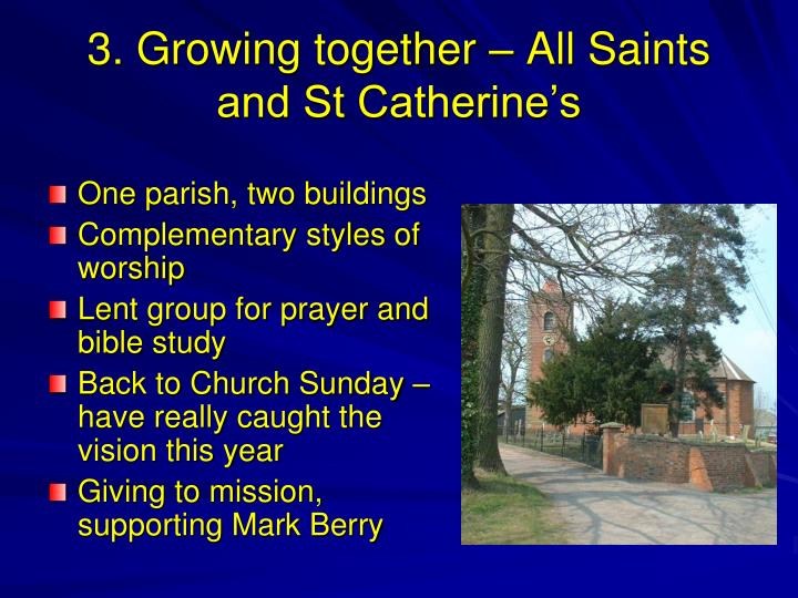 3. Growing together – All Saints and St Catherine's