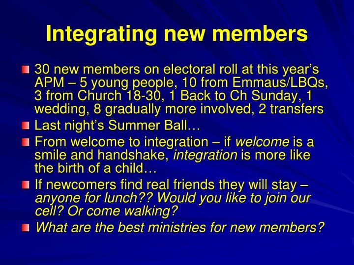 Integrating new members